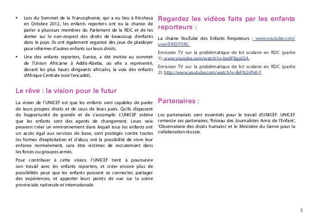 •  •  Lors du Sommet de la Francophonie, qui a eu lieu à Kinshasa en Octobre 2012, les enfants reporters ont eu la chanc...