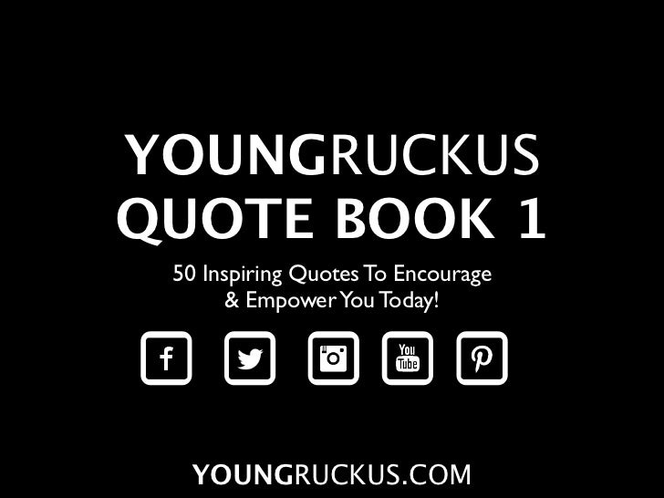 YOUNGRUCKUSQUOTE BOOK 1 50 Inspiring Quotes To Encourage       & Empower You Today!  YOUNGRUCKUS.COM