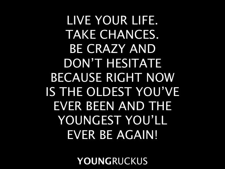 Taking Risk And Living Your Life