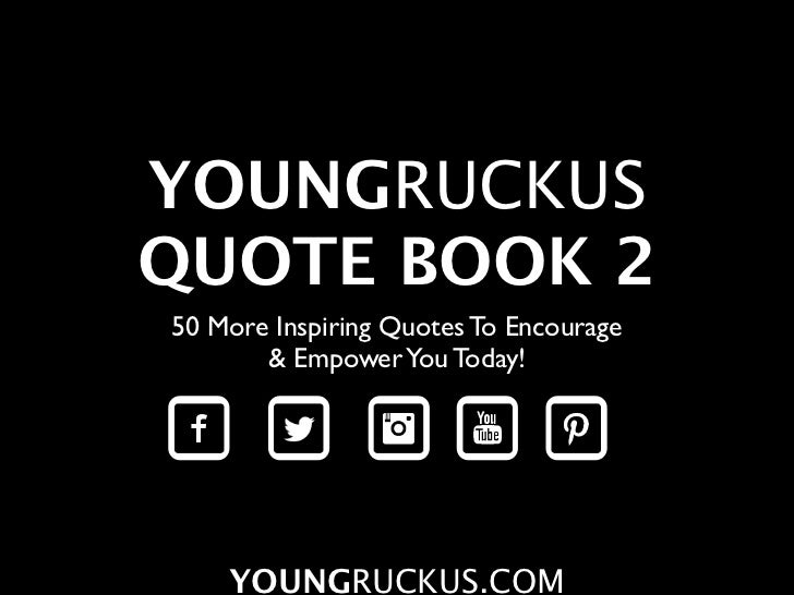 YOUNGRUCKUSQUOTE BOOK 250 More Inspiring Quotes To Encourage       & Empower You Today!    YOUNGRUCKUS.COM