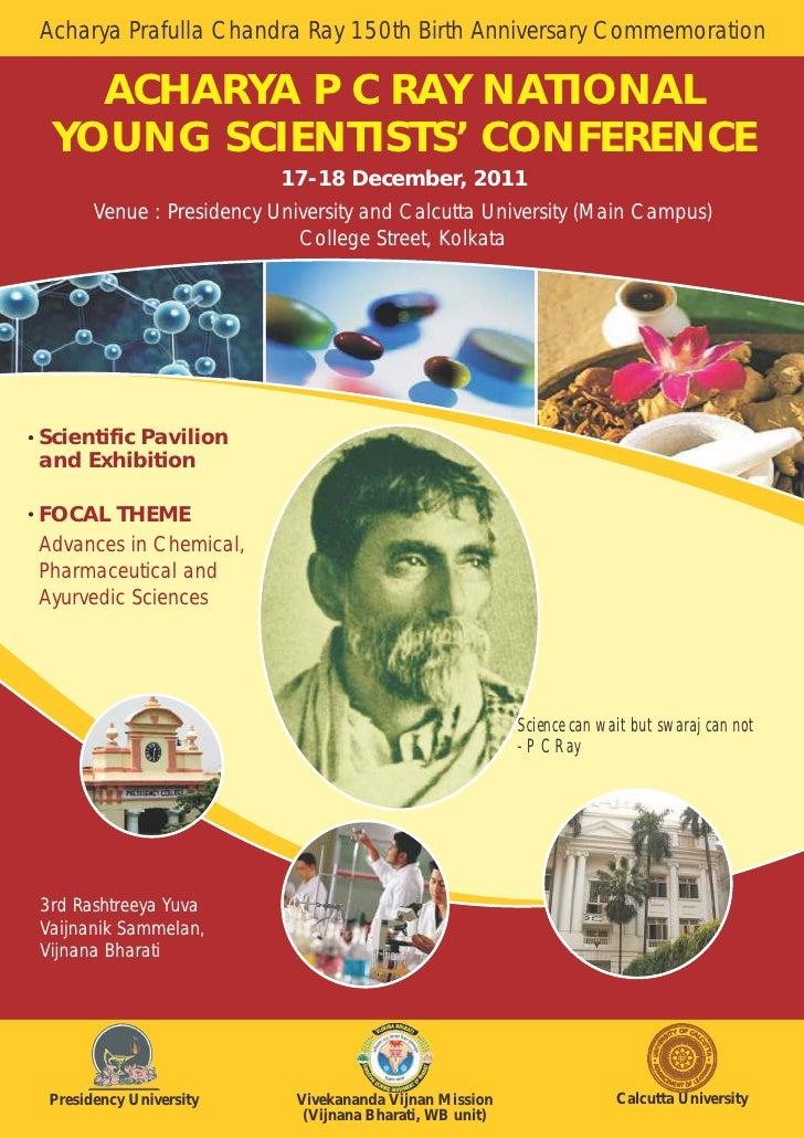 Acharya Prafulla Chandra Ray 150th Birth Anniversary Commemoration   ACHARYA P C RAY NATIONAL YOUNG SCIENTISTS' CONFERENCE...