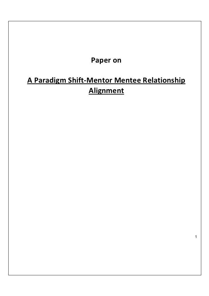 Paper onA Paradigm Shift-Mentor Mentee Relationship                 Alignment                                              1