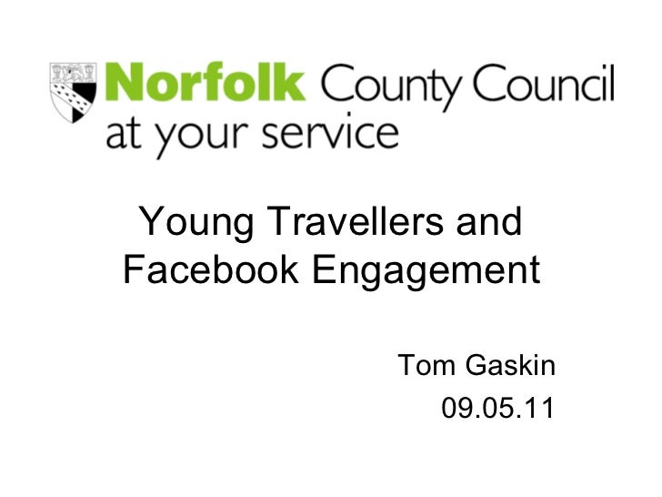Young Travellers and Facebook Engagement Tom Gaskin 09.05.11
