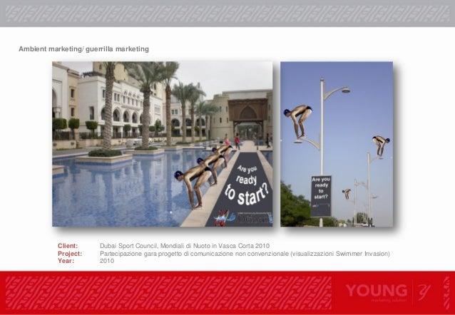Ambient marketing/ guerrilla marketing Client: Dubai Sport Council, Mondiali di Nuoto in Vasca Corta 2010 Project: Parteci...