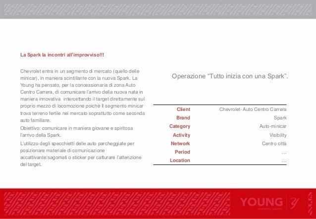 Ambient marketing/ guerrilla marketing Client: Auto Centro Carrera. Chevrolet. Project: Progetto Lancio nuova Chevrolet Sp...