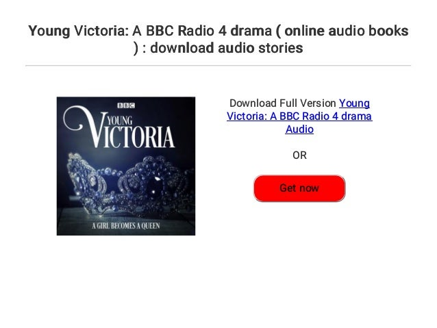 Young Victoria: A BBC Radio 4 drama ( online audio books