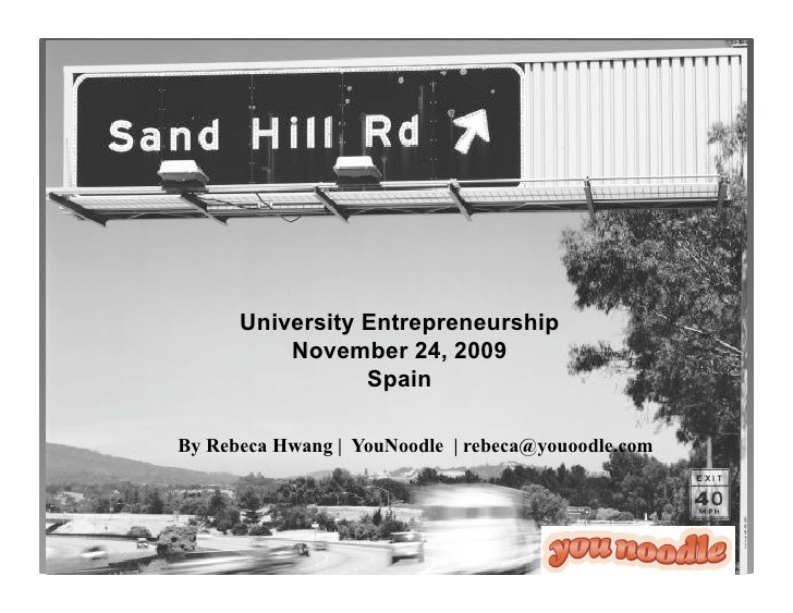 University Entrepreneurship           November 24, 2009                  Spain  By Rebeca Hwang | YouNoodle | rebeca@youoo...