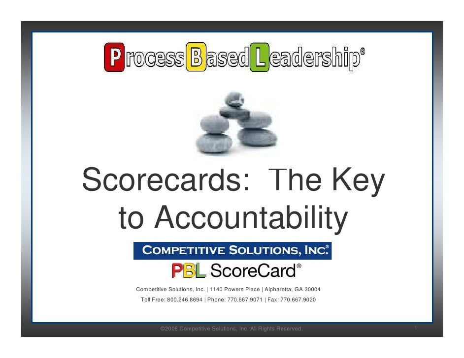 Scorecards: The Key   to Accountability    Competitive Solutions, Inc. | 1140 Powers Place | Alpharetta, GA 30004     Toll...