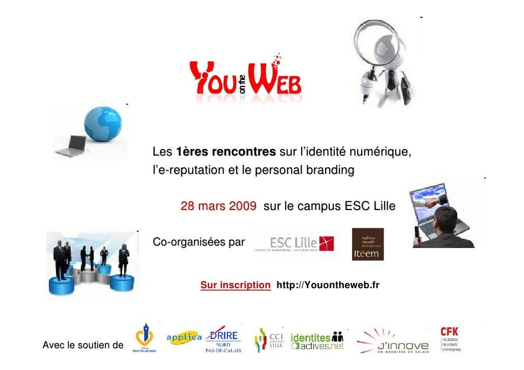 Les 1ères rencontres sur l'identité numérique,                      l'e-reputation et le personal branding                ...