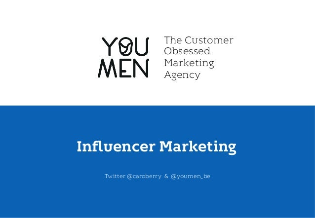 The Customer  Obsessed  Marketing  Agency  Influencer Marketing  Twitter @caroberry & @youmen_be  Carole Lamarque . @carob...