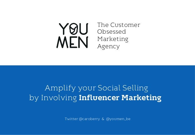 Carole Lamarque . @caroberry Amplify your Social Selling by Involving Influencer Marketing Twitter @caroberry & @youmen_be...