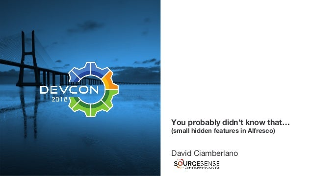 You probably didn't know that… (small hidden features in Alfresco) David Ciamberlano