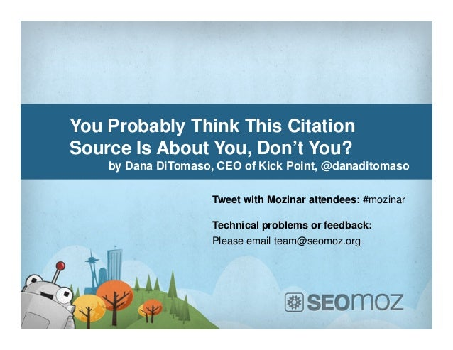You Probably Think This CitationSource Is About You, Don't You?    by Dana DiTomaso, CEO of Kick Point, @danaditomaso     ...