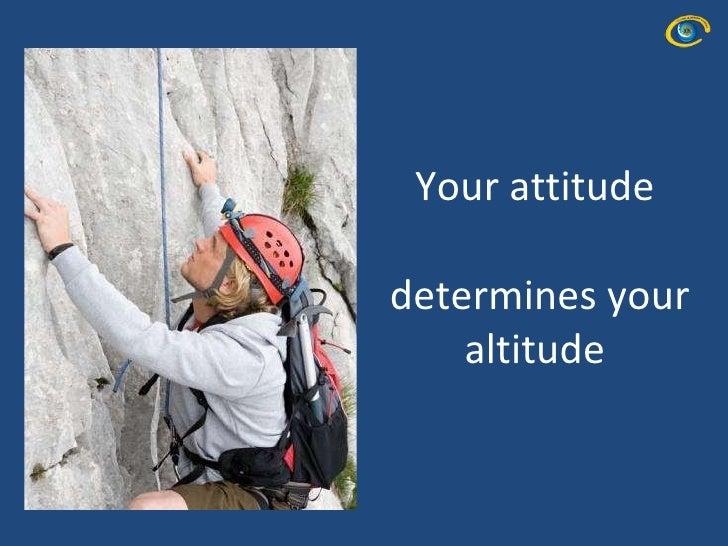your attitude determines your altitude quotes