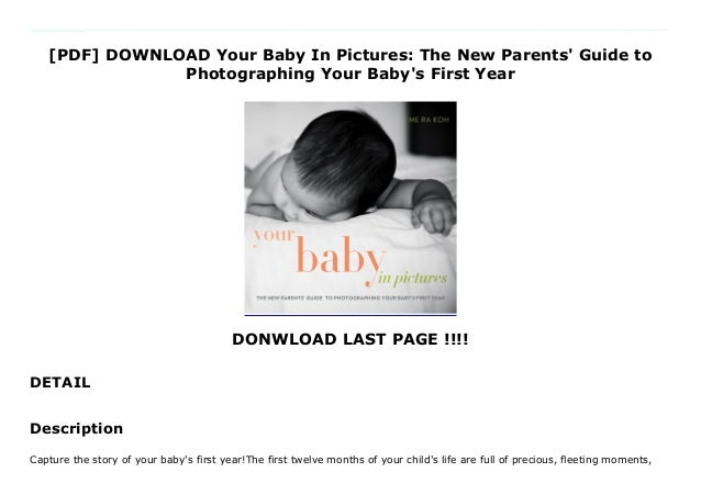 [PDF] DOWNLOAD Your Baby In Pictures: The New Parents' Guide to Photographing Your Baby's First Year DONWLOAD LAST PAGE !!...