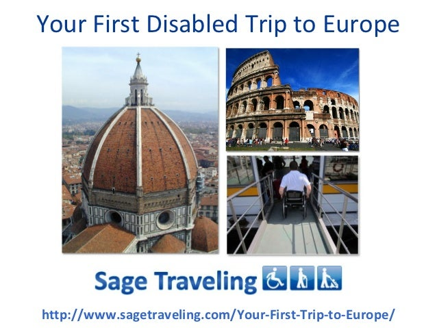 Your First Disabled Trip to Europehttp://www.sagetraveling.com/Your-First-Trip-to-Europe/