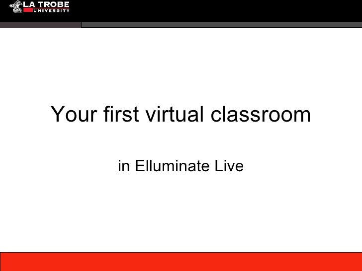 Your first virtual classroom in Elluminate Live