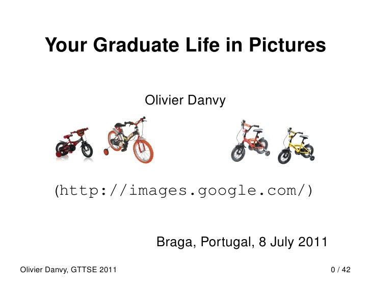 Your Graduate Life in Pictures                            Olivier Danvy        (http://images.google.com/)                ...