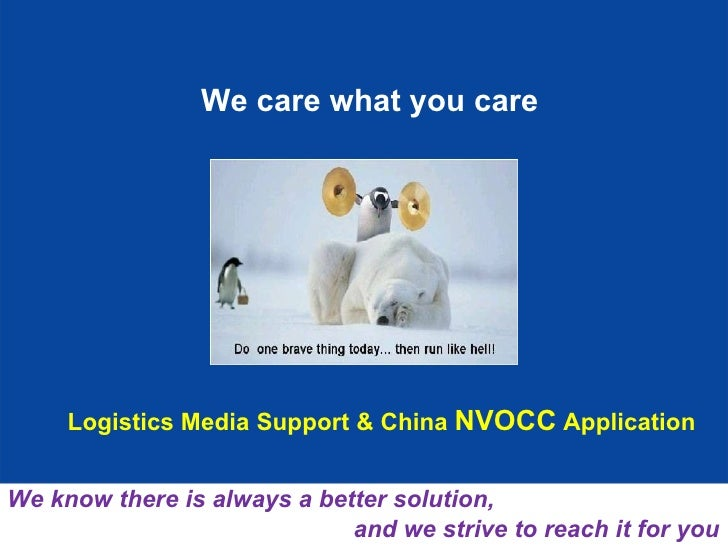 We care what you care We know there is always a better solution,  and we strive to reach it for you Logistics Media Suppor...