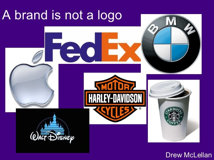 A brand is not a logo Drew McLellan