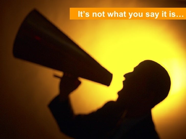 It's not what you say it is…