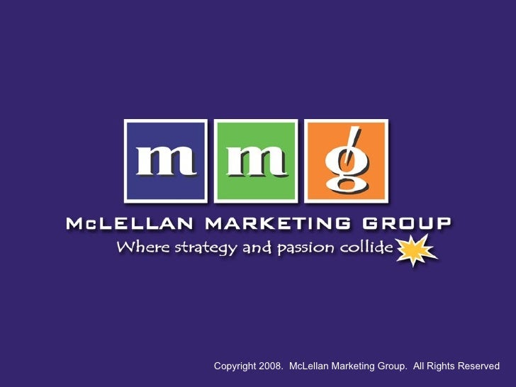 Copyright 2008.  McLellan Marketing Group.  All Rights Reserved