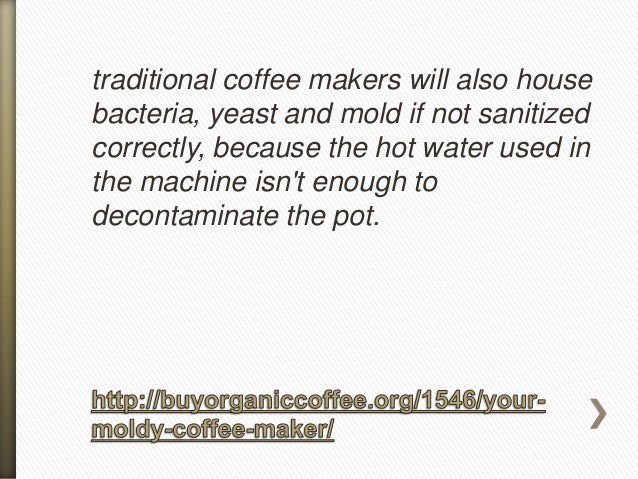 Your Moldy Coffee Maker