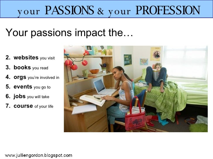 impact of passions in life Feelings of happiness can also have an even greater impact on our  writer and  editor dedicated to improving seniors' lives through education,.