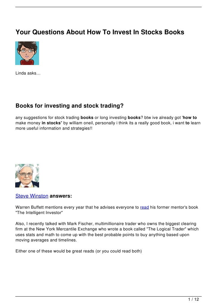 Your Questions About How To Invest In Stocks BooksLinda asks…Books for investing and stock trading?any suggestions for sto...