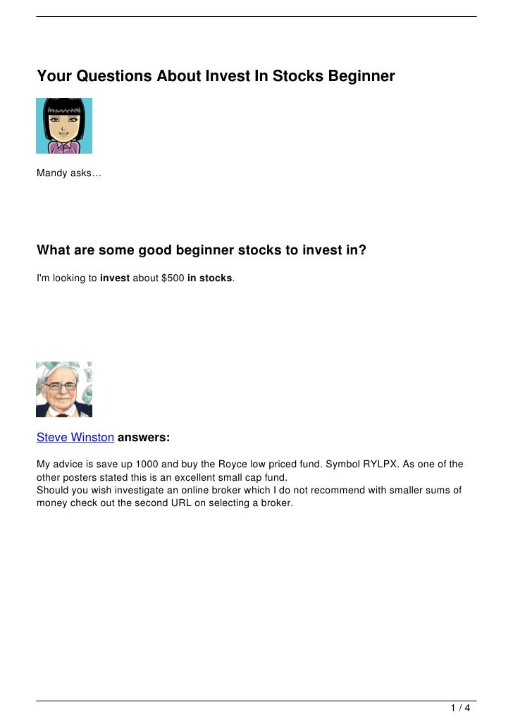 Your Questions About Invest In Stocks BeginnerMandy asks…What are some good beginner stocks to invest in?Im looking to inv...