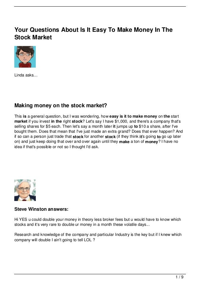 Your Questions About Is It Easy To Make Money In TheStock MarketLinda asks…Making money on the stock market?This is a gene...