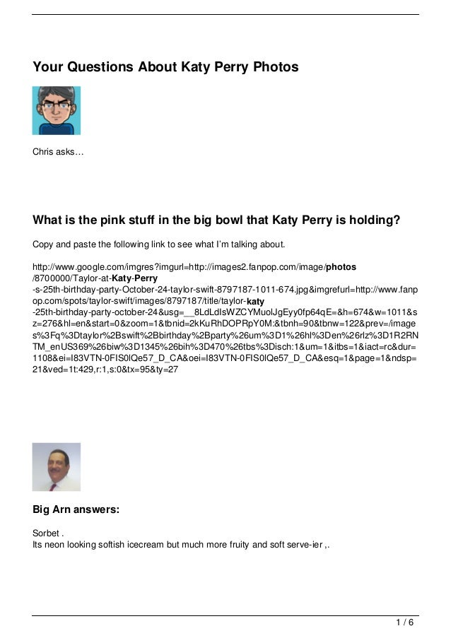 Your Questions About Katy Perry PhotosChris asks…What is the pink stuff in the big bowl that Katy Perry is holding?Copy an...