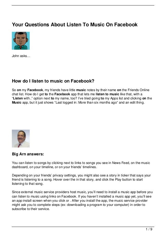Your Questions About Listen To Music On FacebookJohn asks…How do I listen to music on Facebook?So on my Facebook, my frien...