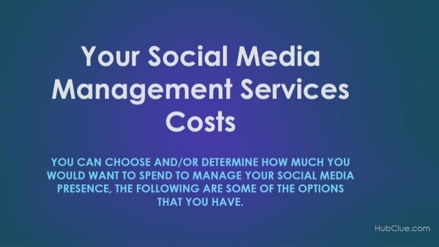 Your Social Media Management Services Costs  You can learn more about this by getting the full text/article for these sli...