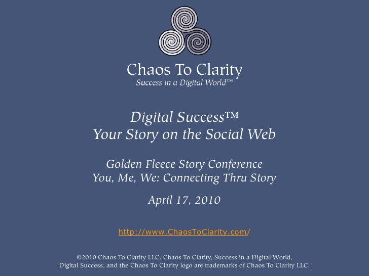 Digital Success™            Your Story on the Social Web               Golden Fleece Story Conference            You, Me, ...