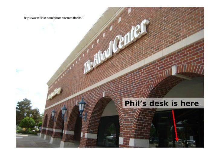 http://www.flickr.com/photos/commitforlife/                                                   Phil's desk is here
