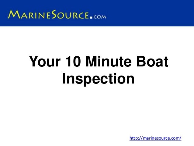 Your 10 Minute Boat Inspection http://marinesource.com/