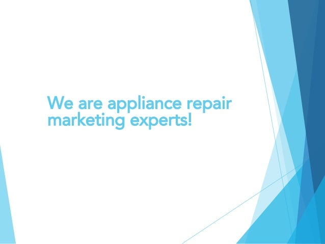 Your 2018 Appliance Repair Online Marketing Plan For Appliance Servic