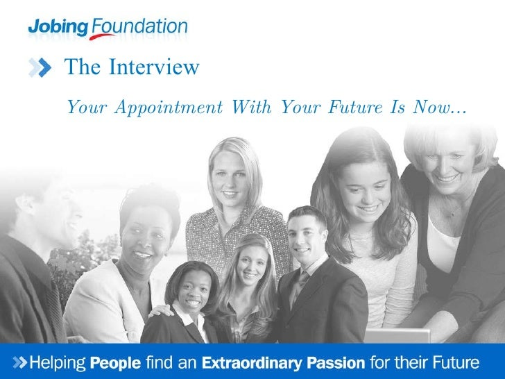 The Interview Your Appointment With Your Future Is Now...
