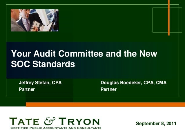 Your Audit Committee and the NewSOC Standards Jeffrey Stefan, CPA   Douglas Boedeker, CPA, CMA Partner               Partn...