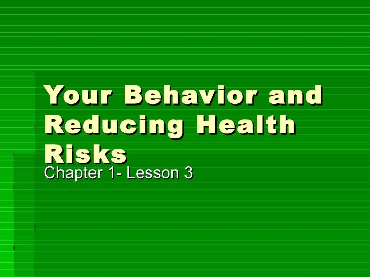Your Behavior and Reducing Health Risks Chapter 1- Lesson 3