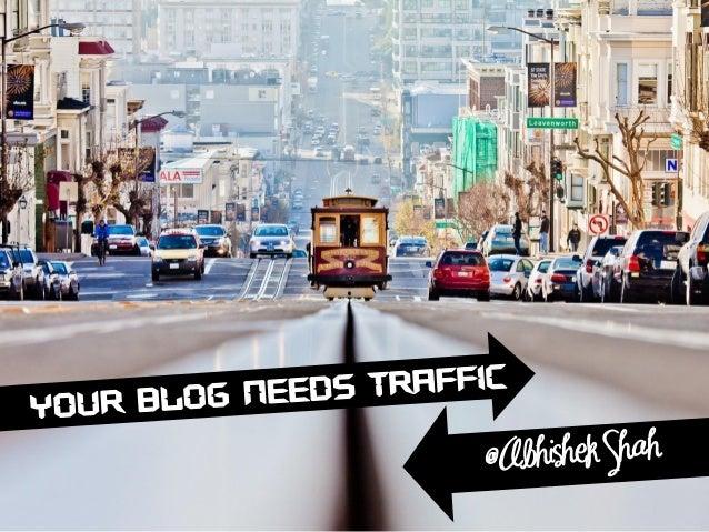 Your Blog Needs Traffic