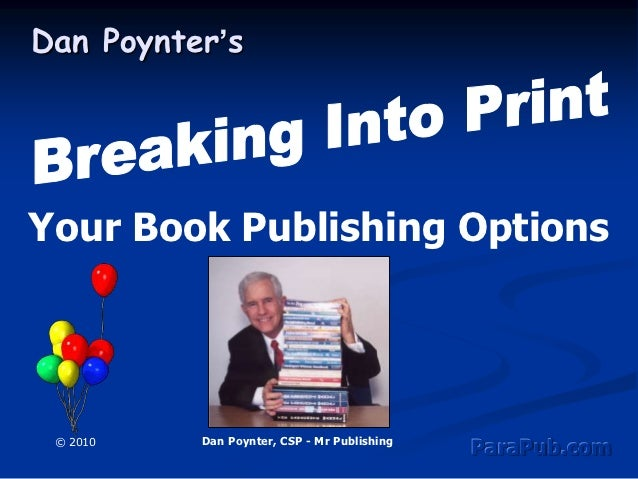 Dan Poynter'sYour Book Publishing Options © 2010   Dan Poynter, CSP - Mr Publishing                                       ...