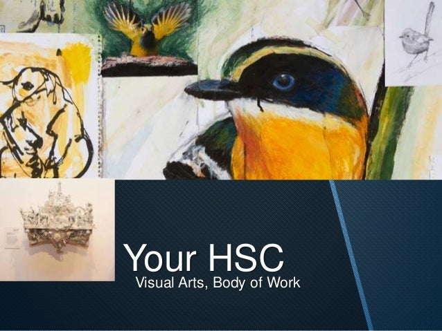 Your HSC  Visual Arts, Body of Work
