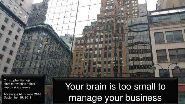 Your brain is too small to manage your business Christopher Bishop chief reinvention officer improvising careers Accelerat...