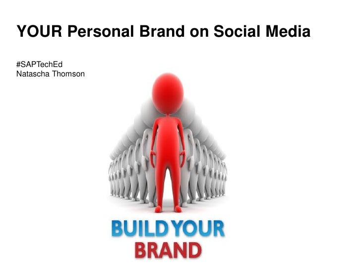 YOUR Personal Brand on Social Media#SAPTechEdNatascha Thomson