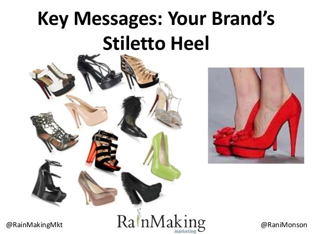 @RaniMonson@RainMakingMkt Key Messages: Your Brand's Stiletto Heel