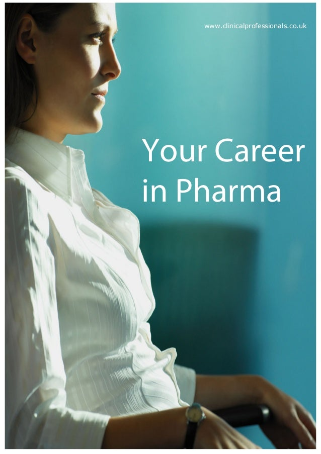 www.clinicalprofessionals.co.ukYour Careerin Pharma