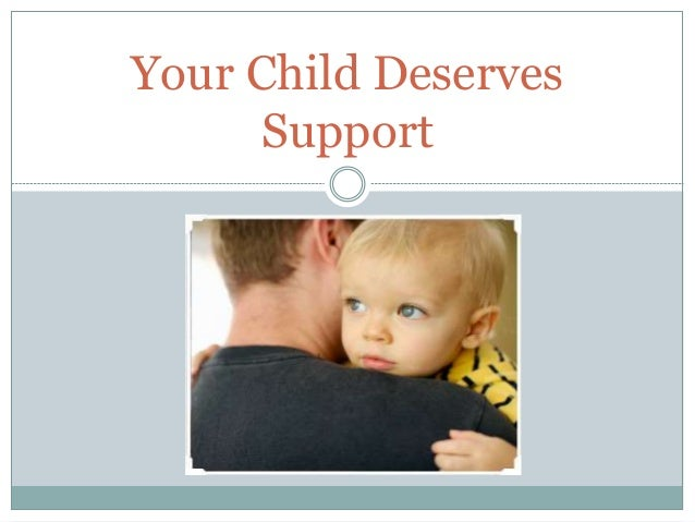 Your Child Deserves Support