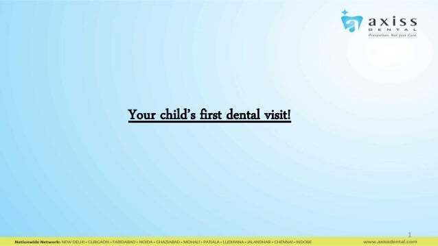 1 Your child's first dental visit!
